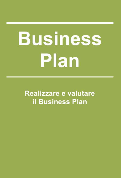 Realizzare e valutare business plan - Busine Plan